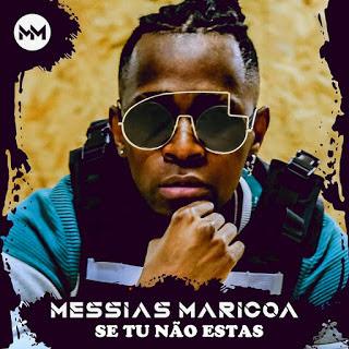 Messias Maricoa - Se Tu Não Estás (R&B) Download Mp3