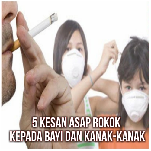 5 Kesan Asap Rokok Kepada Bayi dan Kanak-kanak