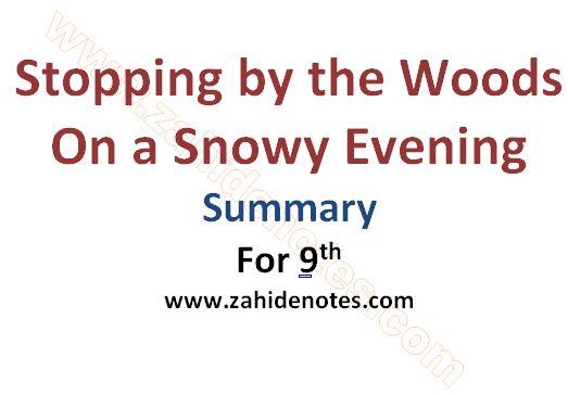 Summary Of The Poem Stopping By The Woods On A Snowy Evening By
