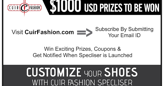CuirFashion Shoes Specliser - Over $1000 Prizes giveaway