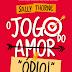 O Jogo do Amor/Ódio de Sally Thorne @univdoslivros - Em pré-venda