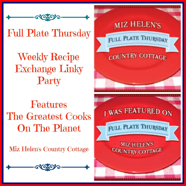 Full Plate Thursday at Miz Helen's County Cottage