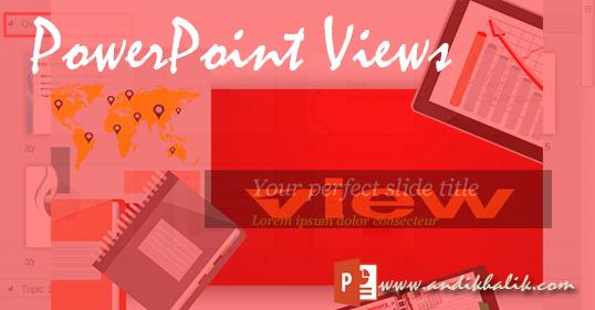Cara Menggunakan dan mengoperasikan Tampilan Di PowerPoint - PowerPoint Views