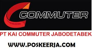 Lowongan Kerja PT KAI komuter Jabodetabek Februari 2018