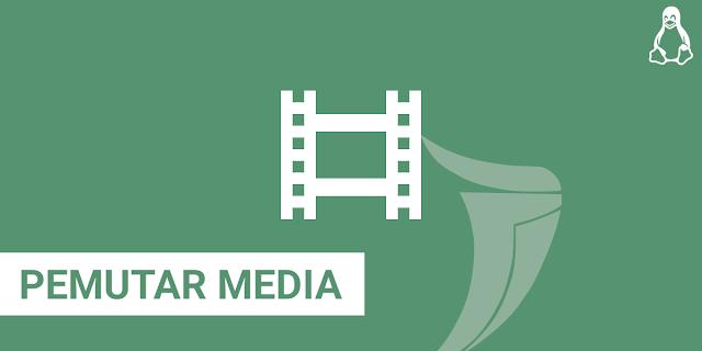 Pemutar Media untuk Linux