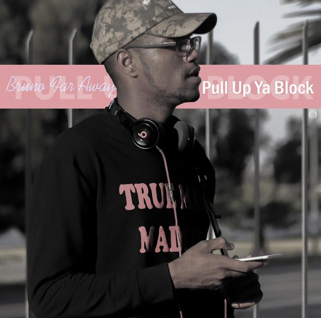 Bruno Far Away lança a musica 'PUYB (PUll UP YA BLOCK)'