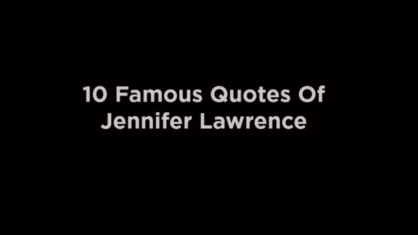 10 Famous Quotes Of Jennifer Lawrence [video]
