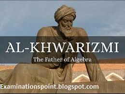 Al-Khwarizmi (the inventor of Algebra)