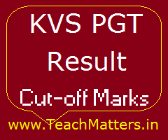 image : KVS PGT Result 2018 Cut-off Marks @ TeachMatters