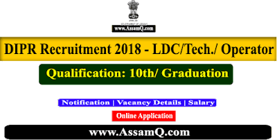 dipr-assam-reccruitment-lda-typist-technician-operator-translator-2018-latest-assam-jobs-various-jobs