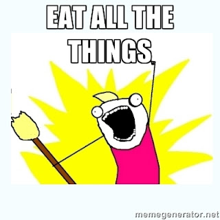 Eat all the things.