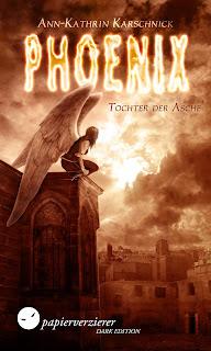 [Rezension] Phoenix 1: Tochter der Asche – Ann-Kathrin Karschnick