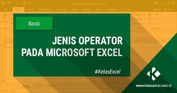 Jenis Operator dalam Rumus Excel