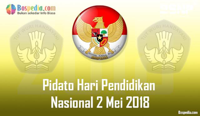 Pidato Hari Pendidikan Nasional 2 Mei 2018