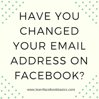 Have you changed your email address on Facebook?