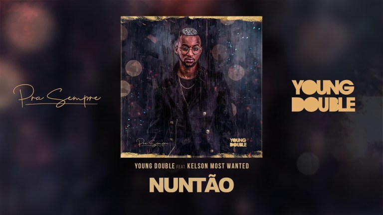 Young Double – Nuntão (feat. Kelson Most Wanted) 2019