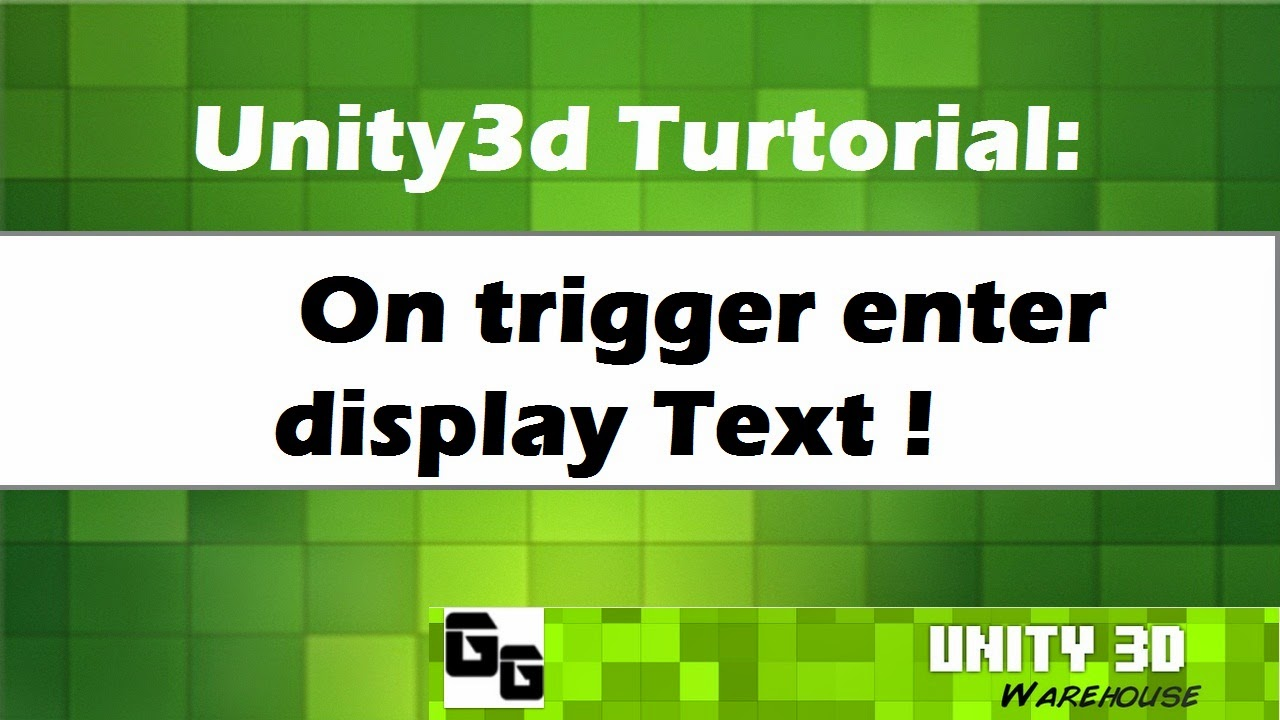 Unity3D on trigger enter display Text  Tutorial 11 ~ Unity3D WAREHOUSE
