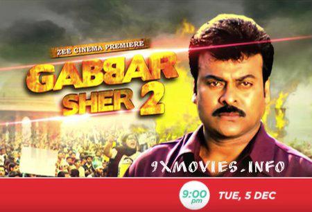 Gabbar Sher 2 2017 Hindi Dubbed HDTV 700MB