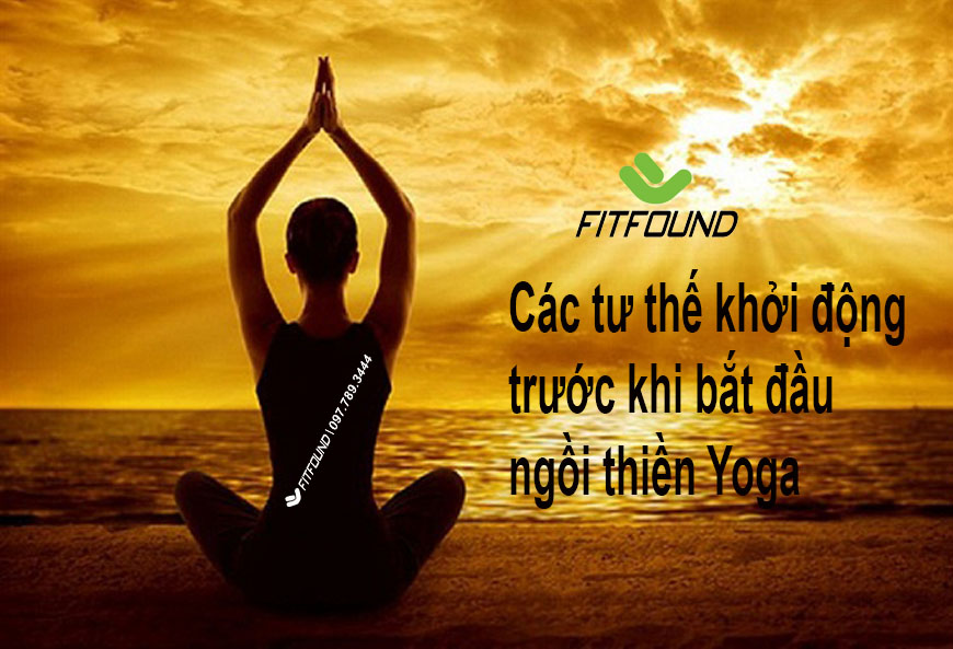 bat-mi-cac-tu-the-khoi-dong-truoc-khi-bat-dau-ngoi-thien-yoga