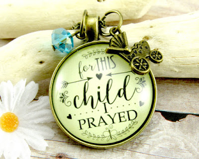 For This Child I Have Prayed Pendant  Etsy Shop: Gutsy Goodness  $18-Choose birthstone and type of pendant
