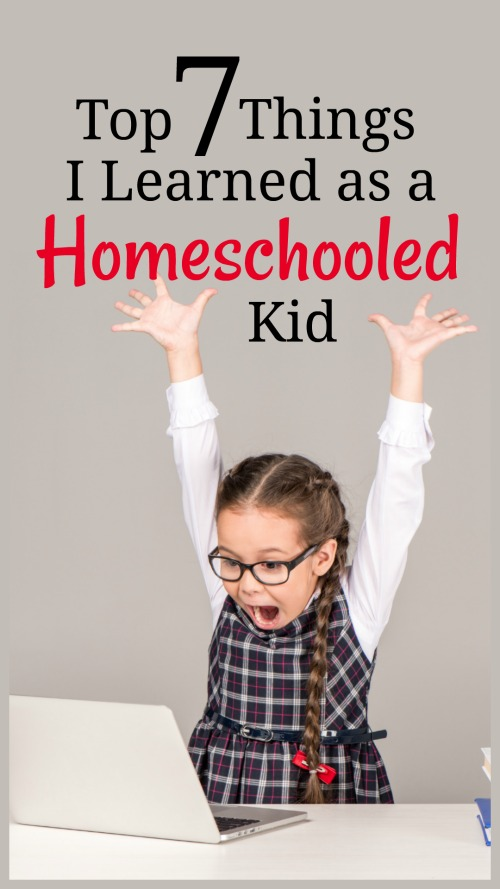 Top 7 Things I Leaned as a Homeschooled Kid #homeschoolbravely #homeschool
