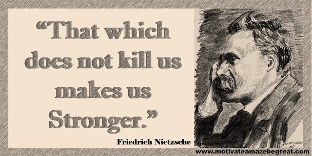 "One of our list of the best Friedrich Nietzsche Inspirational Quotes About Life: ""That which does not kill us makes us stronger."" ― Friedrich Nietzsche"