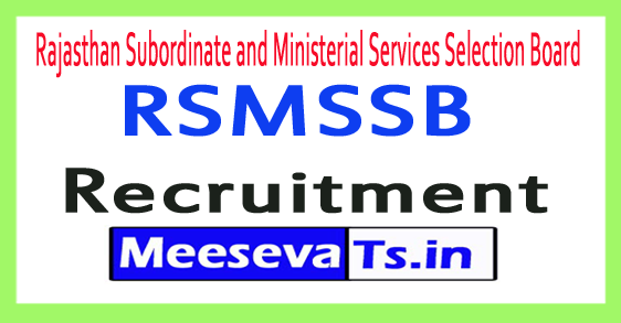 Rajasthan Subordinate and Ministerial Services Selection Board RSMSSB Recruitment