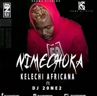 Audio | Kelechi Africana ft DJ 2One2 – Nimechoka | Mp3 Download