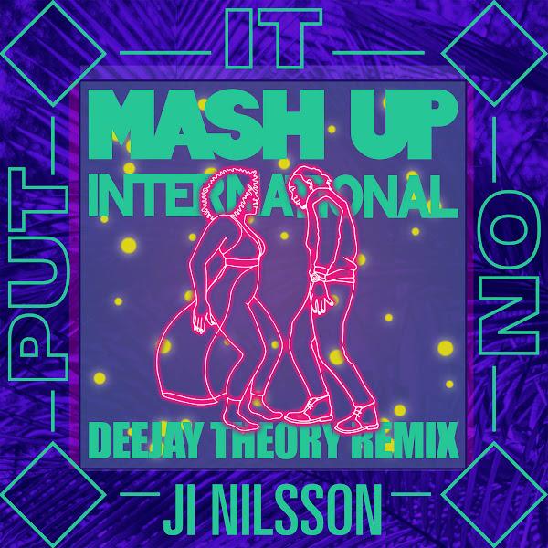 Mash Up International - Put It On (feat. Ji Nilsson) [Deejay Theory Remix] - Single Cover