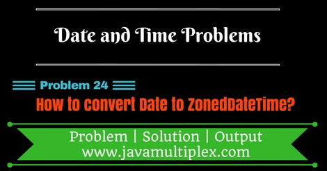 Java program that converts Date to ZonedDateTime.