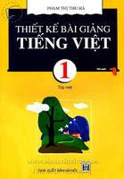 Thiết kế bài giảng Tiếng Việt 1 Tập 1 - Phạm Thị Thu Hà
