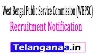 West Bengal Public Service Commission (WBPSC) Recruitment Notification 2017