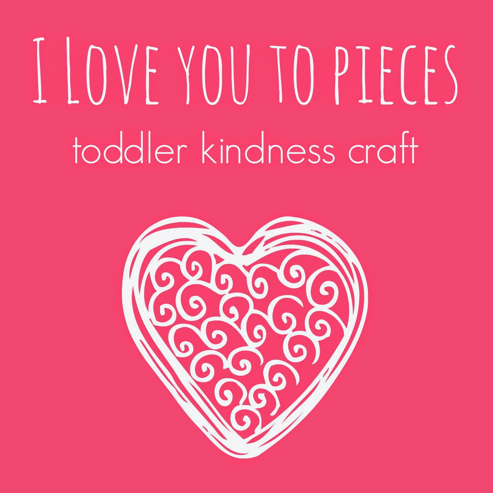 i love you to pieces craft toddler approved i you to pieces kindness craft for 7793