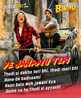 Ye Jawaani Teri Lyrics – Meri Pyaari Bindu | Nakash Aziz, Jonita Gandhi