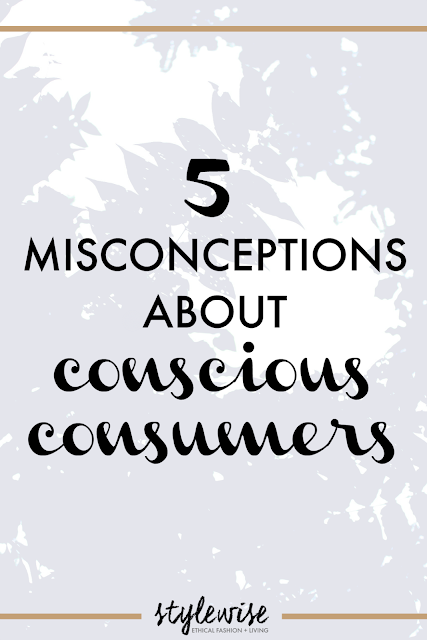 5 misconceptions about conscious consumers pinterest