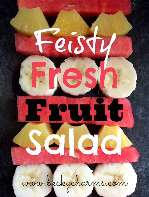 Feisty Fresh Fruit Salad is juicy delicious by BeckyCharms