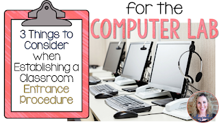 3 Things to Consider when Establishing a Classroom Entrance Procedure- For the Computer Lab