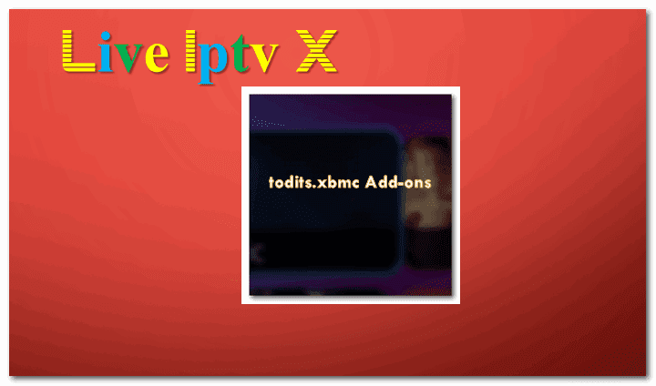 Internet Companies Near Me >> Kodi todits.xbmc Add-ons - Download todits.xbmc Add-ons For IPTV - XBMC - KODI | Live Iptv X
