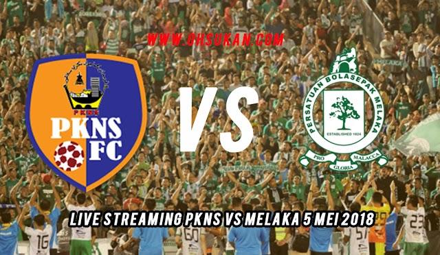 Live Streaming PKNS vs Melaka 5 Mei 2018