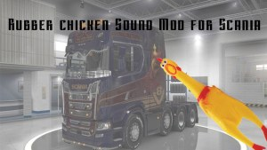Sound Mod Rubber Chicken for Scania v0.11b