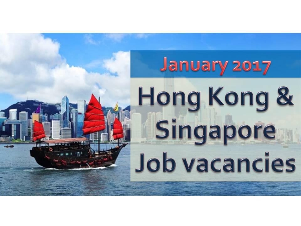 SINGAPORE & HONG KONG JOB VACANCIES FOR JANUARY 2017