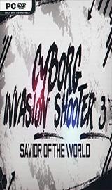 Cyborg Invasion Shooter 3 - Cyborg Invasion Shooter 3 Savior Of The World-SKIDROW
