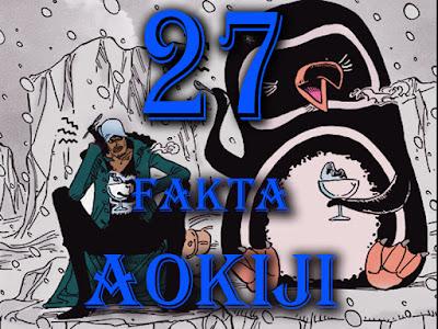 27 Fakta Tentang Aokiji Kuzan