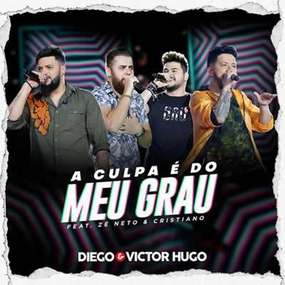 Diego e Victor Hugo (com Zé Neto e Cristiano) - A Culpa é do Meu Grau