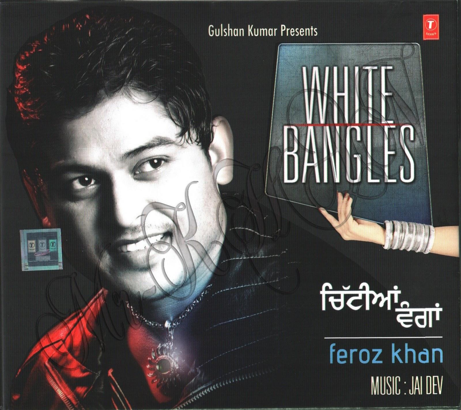 Dil Diyan Gallan Mp3 Song Download: Feroz Khan White Bangles Album Mp3 Songs Free Download