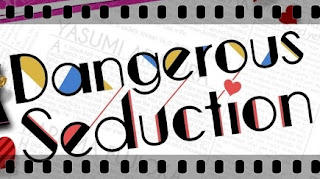 http://otomeotakugirl.blogspot.com/2017/04/dangerous-seduction-main-page.html