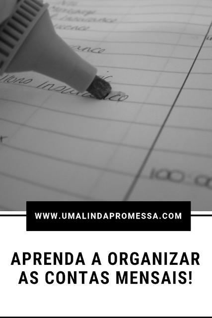 Dicas para organizar as contas do mês e documentos