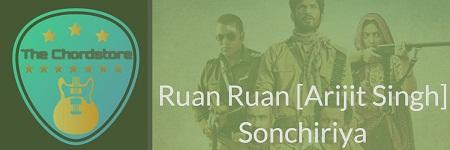 RUAN RUAN Guitar Chords ACCURATE | [ARIJIT SINGH] | Sonchiriya