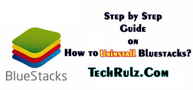 How to Uninstall Bluestacks