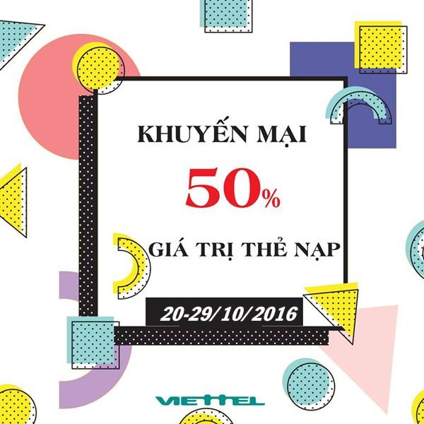 Viettel khuyến mãi 50% giá trị thẻ nạp từ ngày 20 đến 29/10/2016
